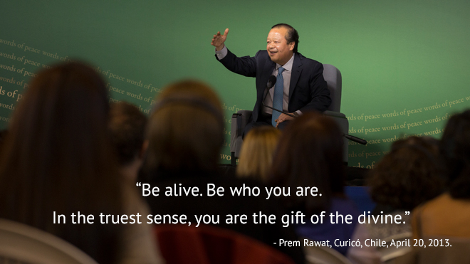 Prem Rawat, Curicó, Chile, April 20, 2013.,quote
