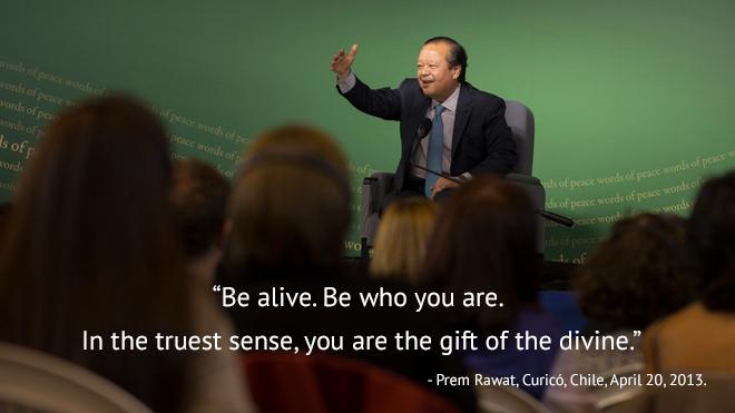 Prem Rawat, Curicó, Chile, April 20, 2013.,quote