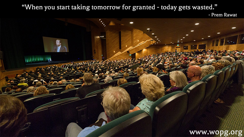 wopg, event, auditorium,Prem Rawat,quote