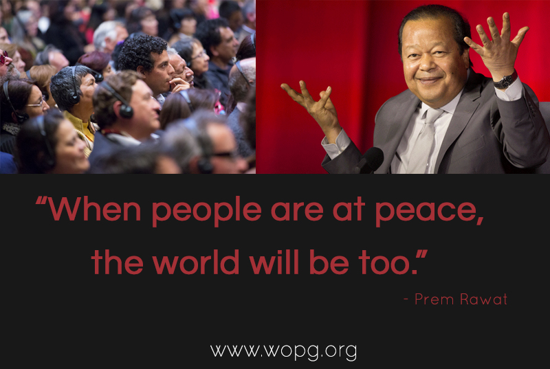 wopg, audience,Prem Rawat,quote