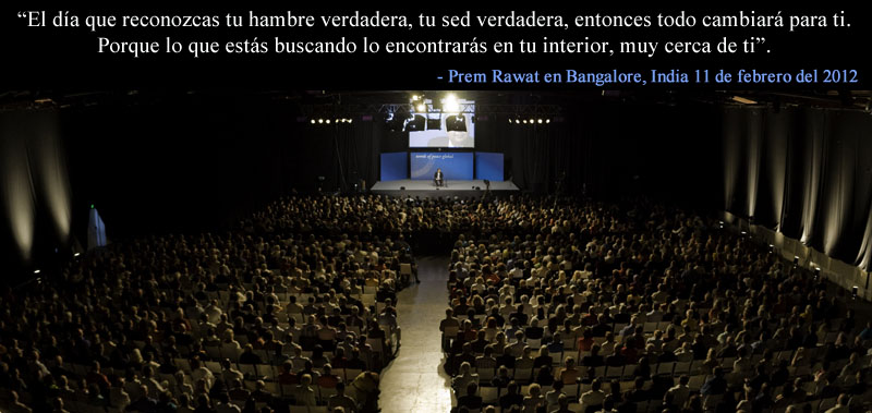 Prem Rawat en Bangalore, India, 11 de febrero del 2012,quote