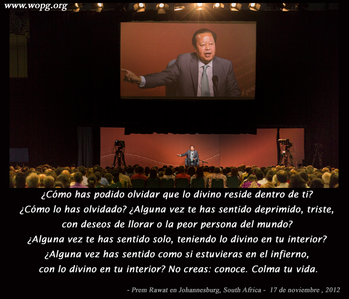 Prem Rawat in Johannesburg, South Africa – 17 de noviembre del 2012,quote