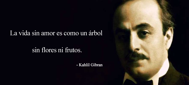 Kahlil Gibran ,quote
