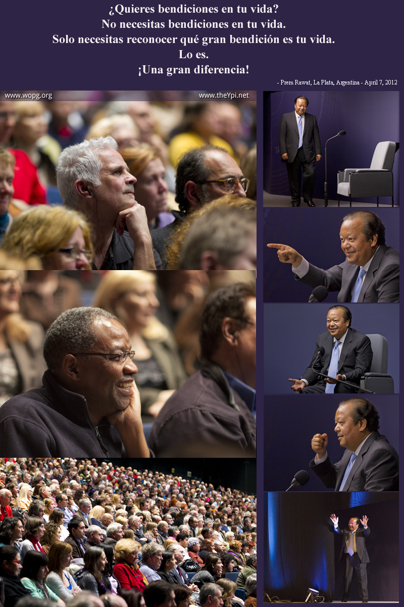 Prem Rawat, La Plata, Argentina - April 7, 2012,quote