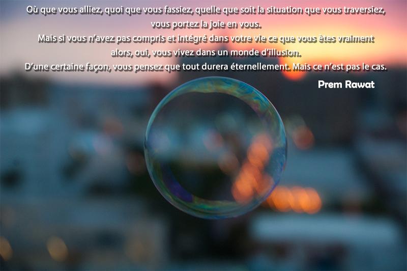 bulle de savon,Prem Rawat,quote