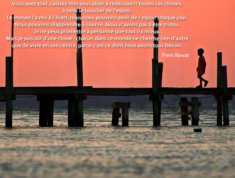 embarcadère, passant,Prem Rawat,quote