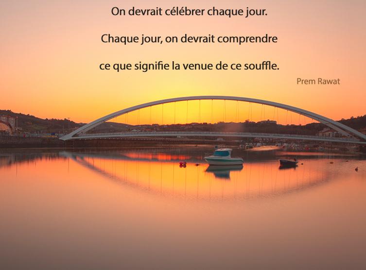 coucher de soleil, pont,Prem Rawat,quote