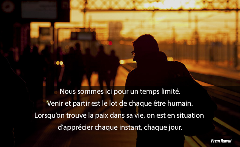 homme, gare,Prem Rawat,quote
