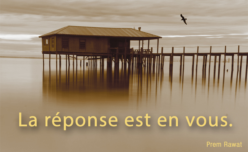 stilt, house, lake,Prem Rawat,quote