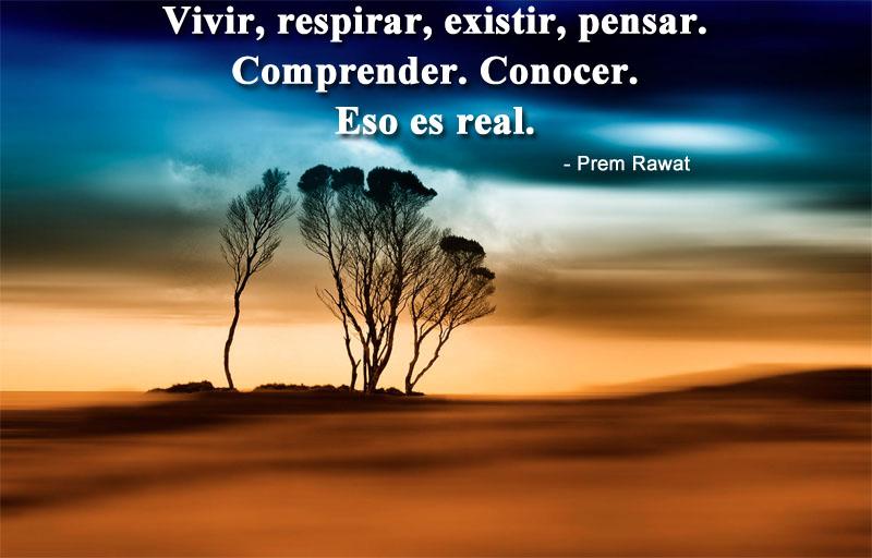 Vivir, respirar, existir, pensar. Comprender.…| Prem Rawat | Prem